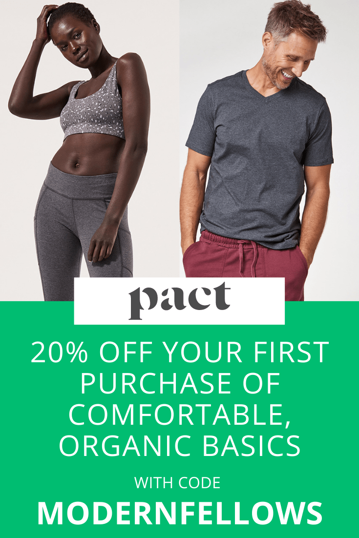 Pact 20 percent discount with coupon code MODERNFELLOWS